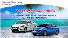 HYUNDAI PHAM HUNG - Khuyen mai cuc khung ACCENT MT va GRAND I10 SEDAN MT