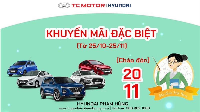 Hyundai Phạm Hùng khuyến mãi đặc biệt - Chào đón Ngày nhà giáo Việt Nam - Ảnh 1
