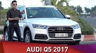 Video đánh giá xe Audi Q5 2017-2018 mới tại Việt Nam