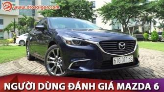 Video người dùng đánh giá Mazda 6 2018 tại Việt Nam